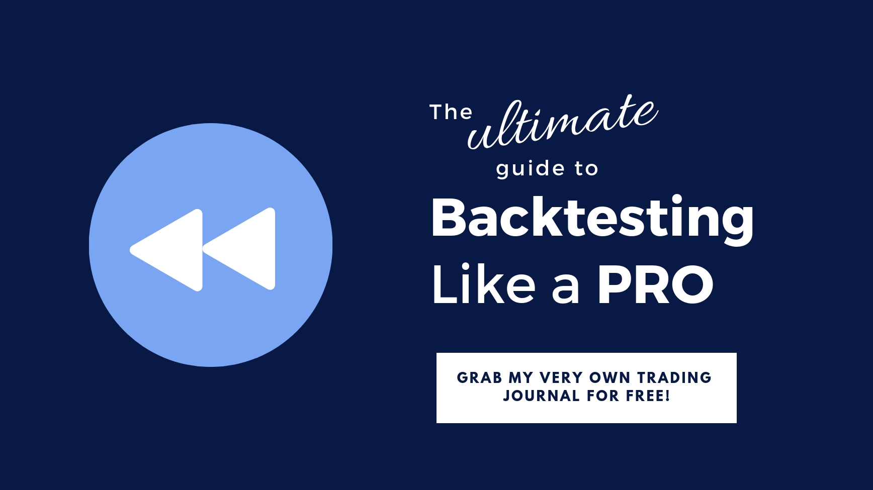 Backtesting like a PRO (the ultimate guide)