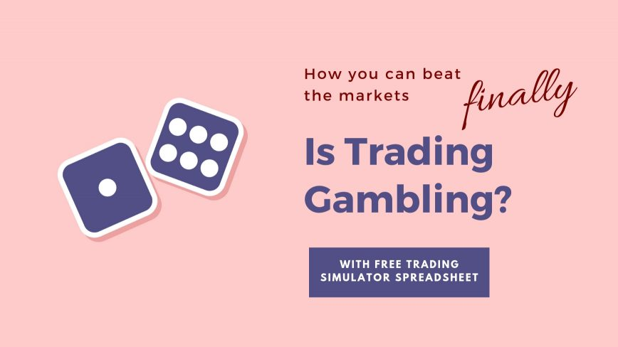 Is Trading Gambling? How you can finally beat the markets (explained)