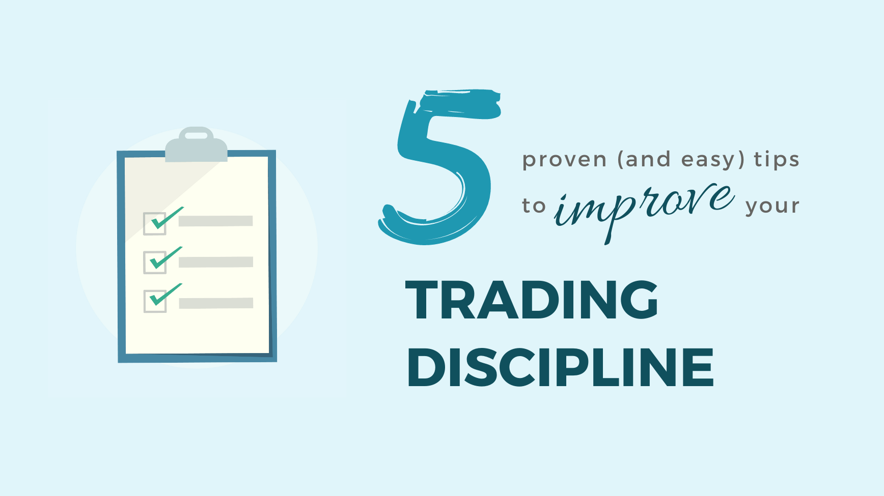 5 proven (and easy) tips you need to be using to improve your trading discipline